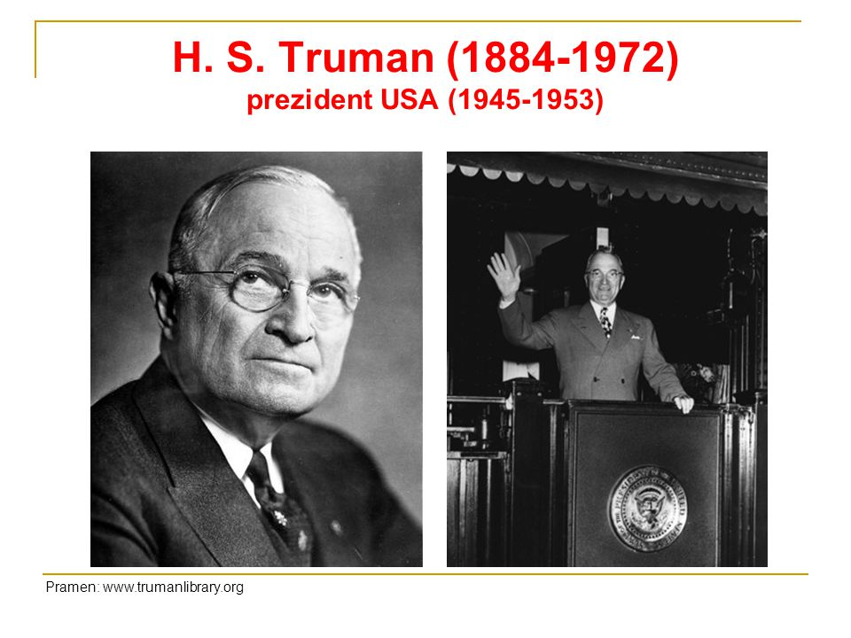H. S. Truman (1884-1972) prezident USA (1945-1953)