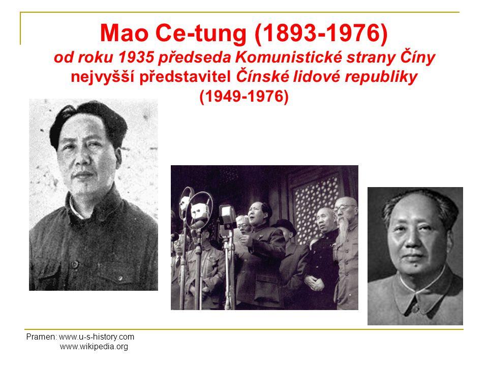 Mao Ce-tung (1893-1976) od roku 1935 předseda Komunistické strany Číny nejvyšší představitel Čínské lidové republiky (1949-1976)
