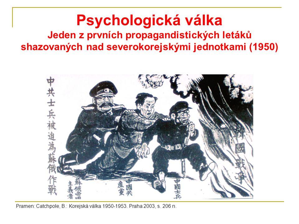 Psychologická válka Jeden z prvních propagandistických letáků shazovaných nad severokorejskými jednotkami (1950)
