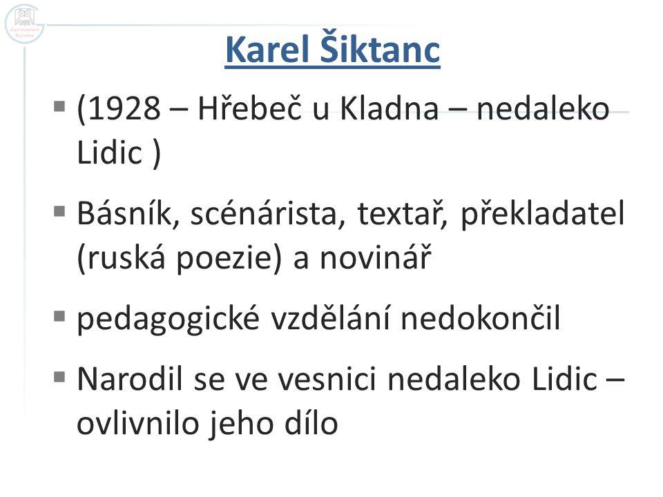 Karel Šiktanc (1928 – Hřebeč u Kladna – nedaleko Lidic )