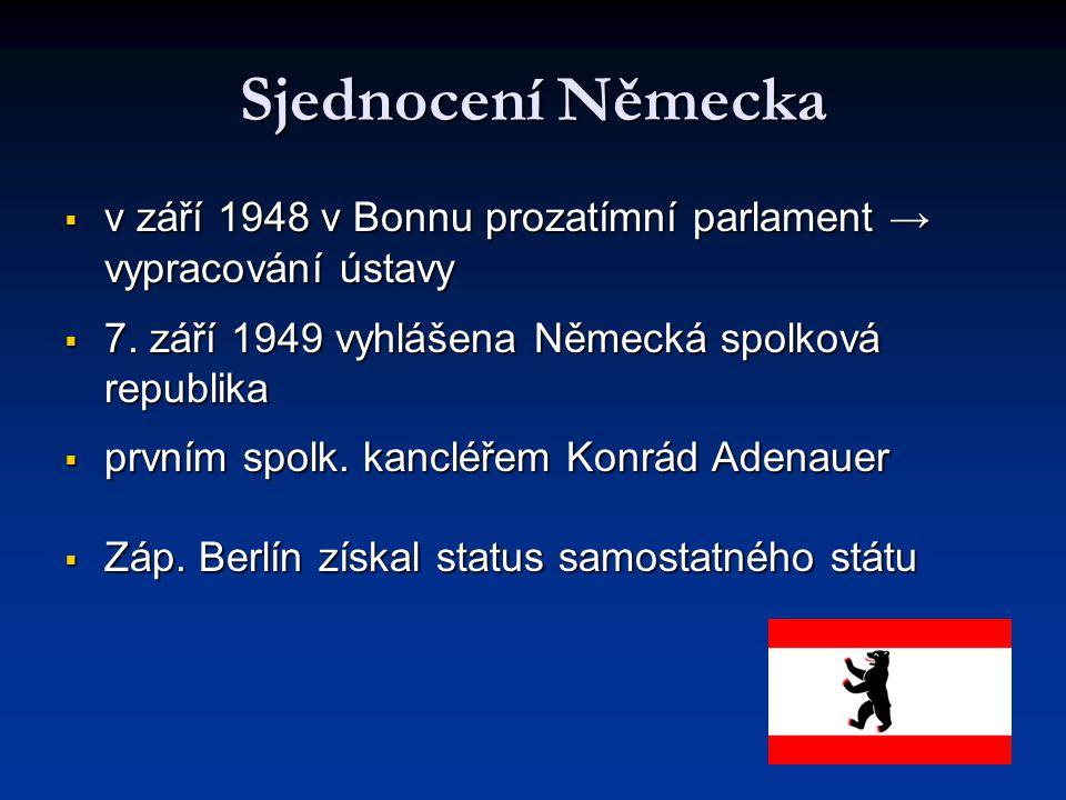 Sjednocení Německa v září 1948 v Bonnu prozatímní parlament → vypracování ústavy. 7. září 1949 vyhlášena Německá spolková republika.