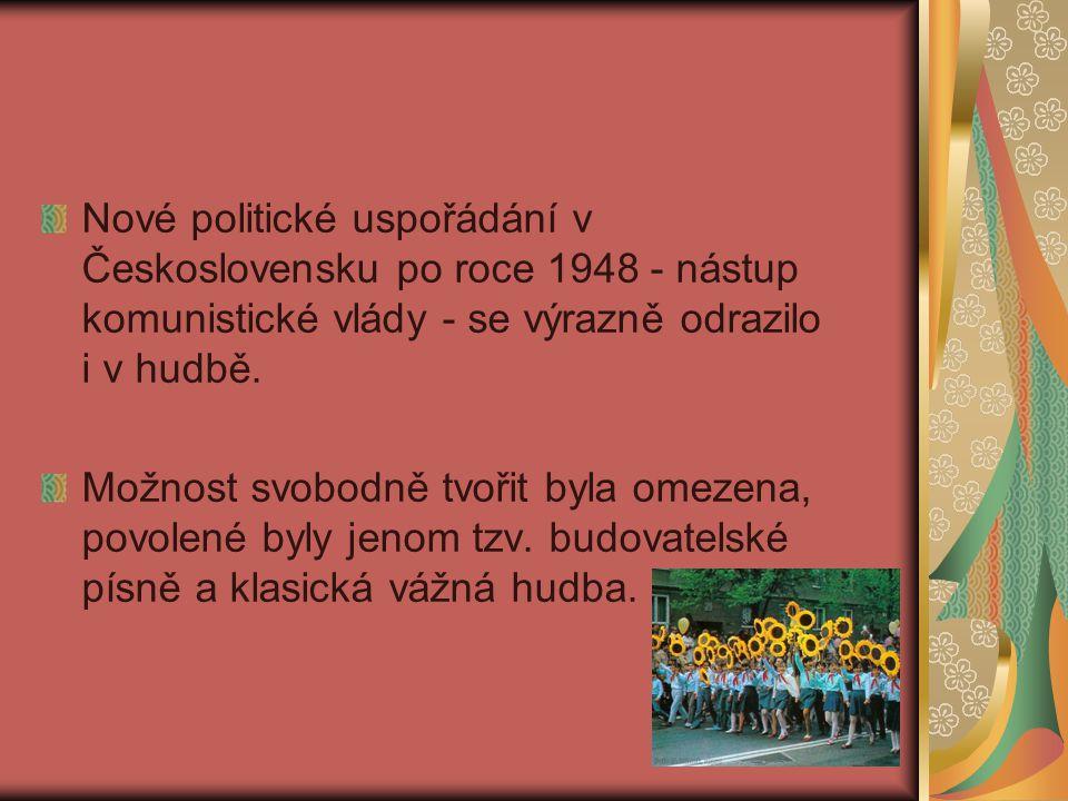 Nové politické uspořádání v Československu po roce 1948 - nástup komunistické vlády - se výrazně odrazilo i v hudbě.