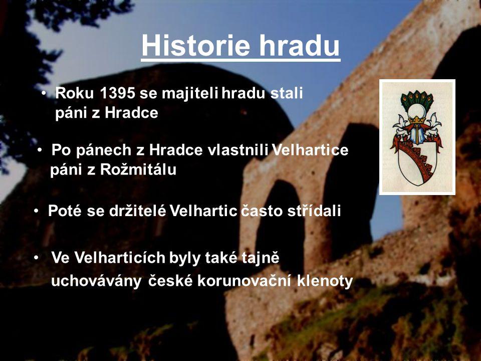 Historie hradu Roku 1395 se majiteli hradu stali páni z Hradce