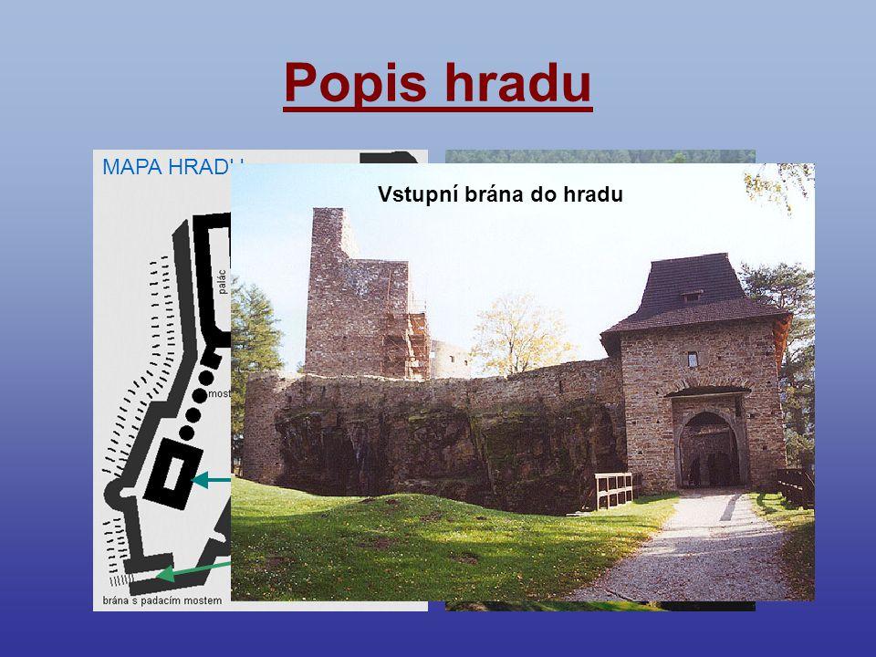 Popis hradu MAPA HRADU Vstupní brána do hradu