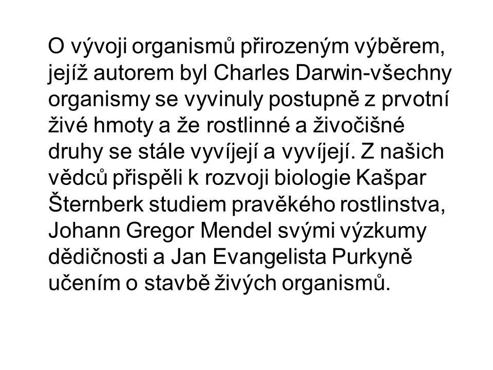O vývoji organismů přirozeným výběrem, jejíž autorem byl Charles Darwin-všechny organismy se vyvinuly postupně z prvotní živé hmoty a že rostlinné a živočišné druhy se stále vyvíjejí a vyvíjejí.