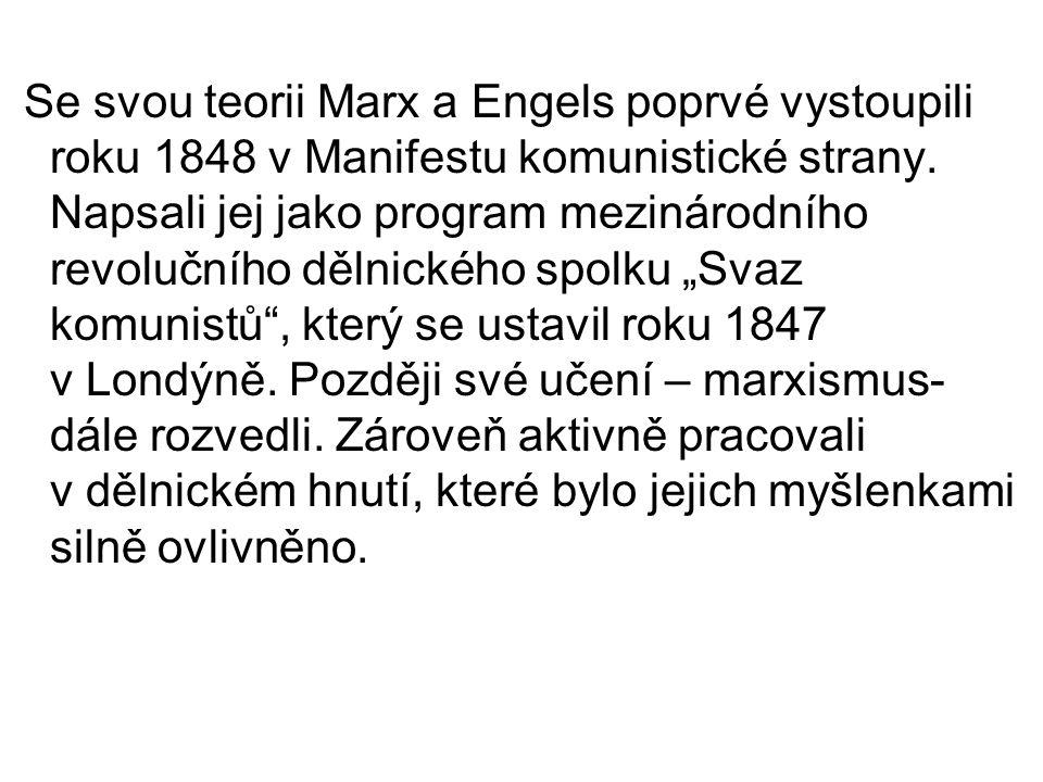Se svou teorii Marx a Engels poprvé vystoupili roku 1848 v Manifestu komunistické strany.