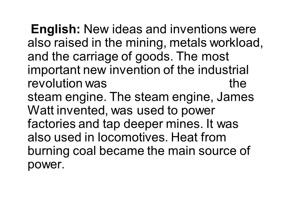 English: New ideas and inventions were also raised in the mining, metals workload, and the carriage of goods.