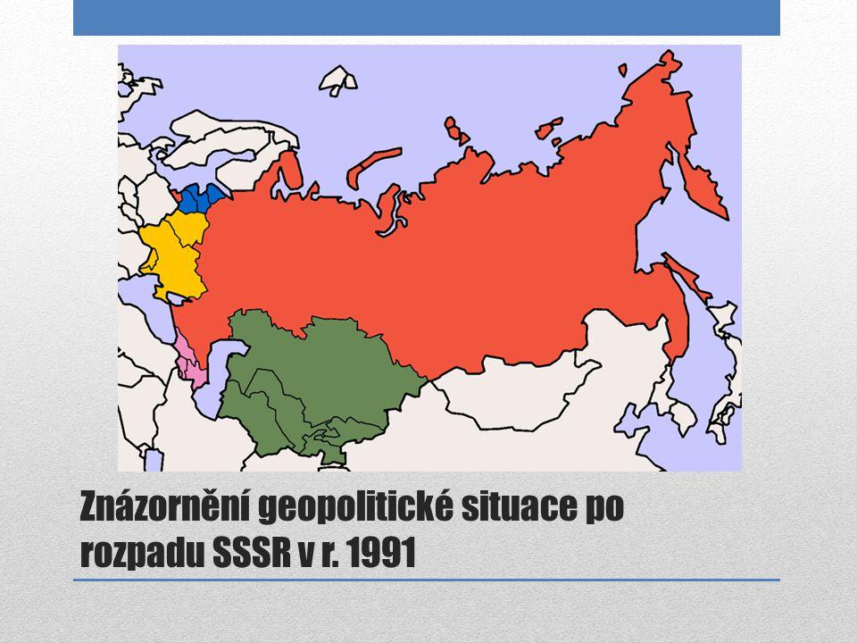 Znázornění geopolitické situace po rozpadu SSSR v r. 1991