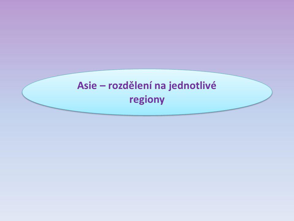 Asie – rozdělení na jednotlivé regiony