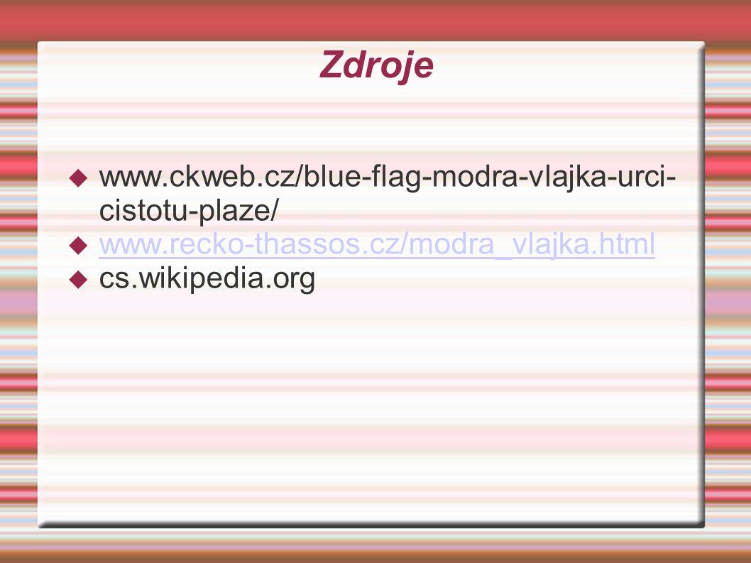 Zdroje www.ckweb.cz/blue-flag-modra-vlajka-urci-cistotu-plaze/