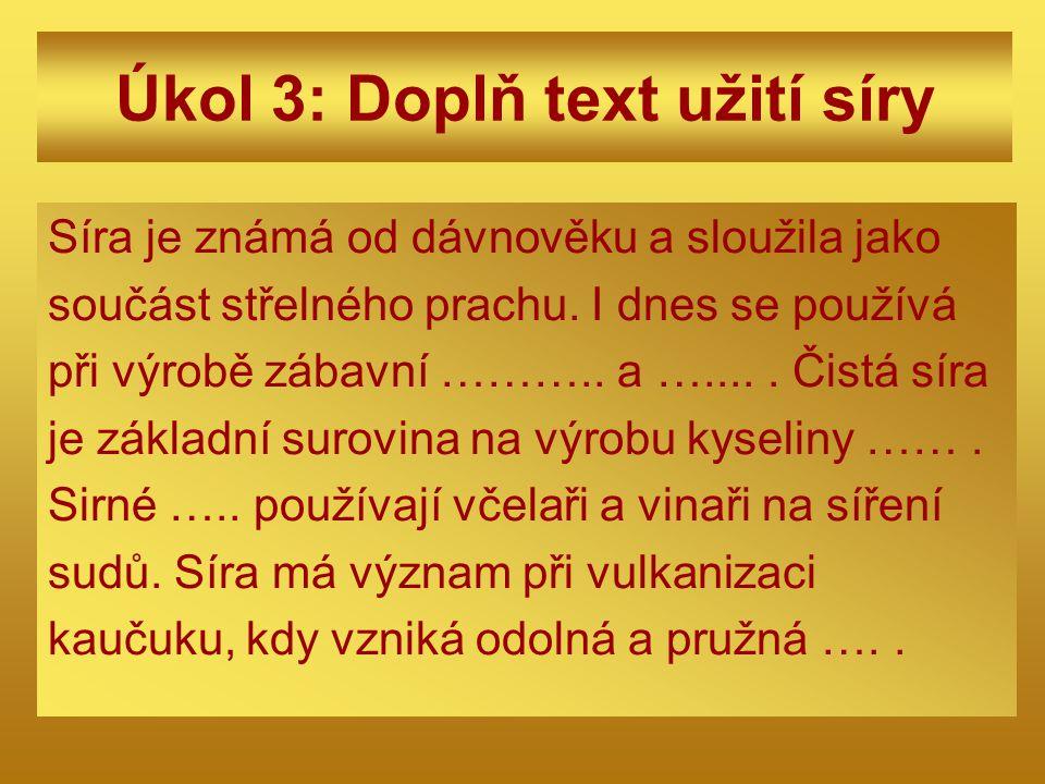 Úkol 3: Doplň text užití síry