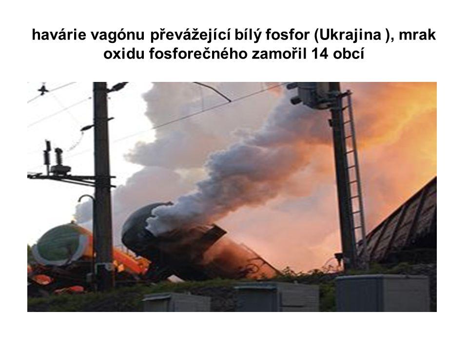 havárie vagónu převážející bílý fosfor (Ukrajina ), mrak oxidu fosforečného zamořil 14 obcí