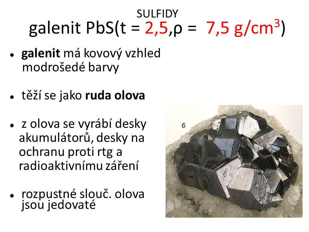 SULFIDY galenit PbS(t = 2,5,ρ = 7,5 g/cm3)‏