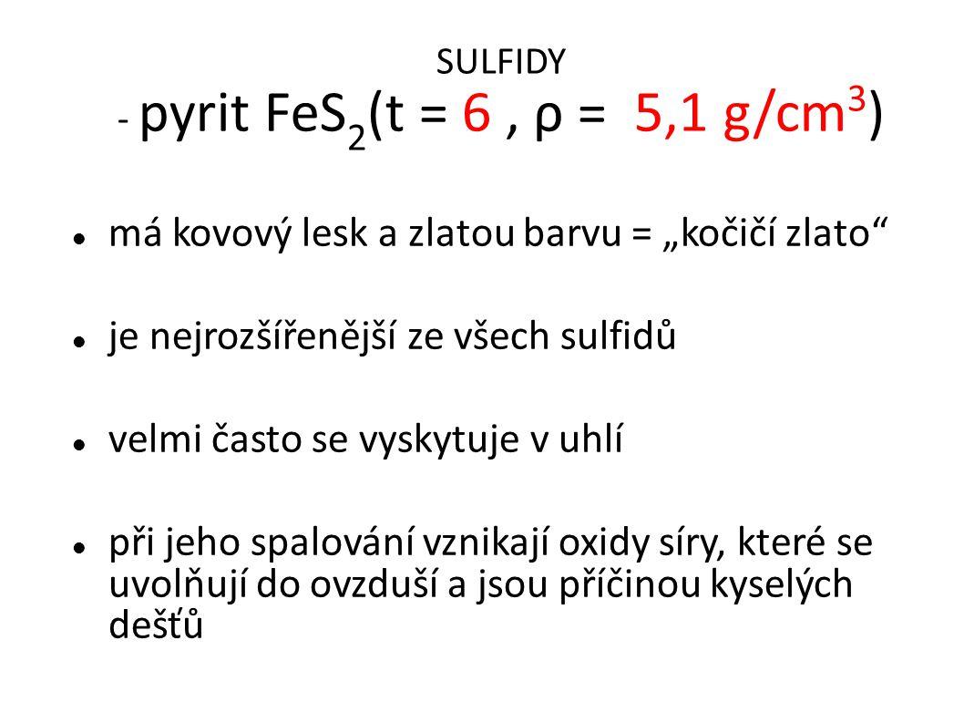 SULFIDY - pyrit FeS2(t = 6 , ρ = 5,1 g/cm3)