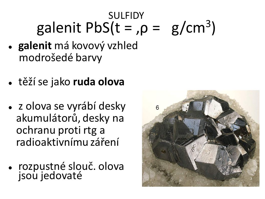 SULFIDY galenit PbS(t = ,ρ = g/cm3)‏