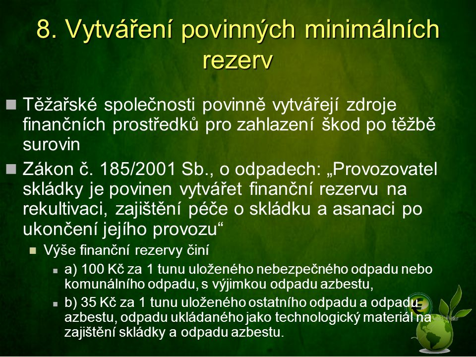 8. Vytváření povinných minimálních rezerv