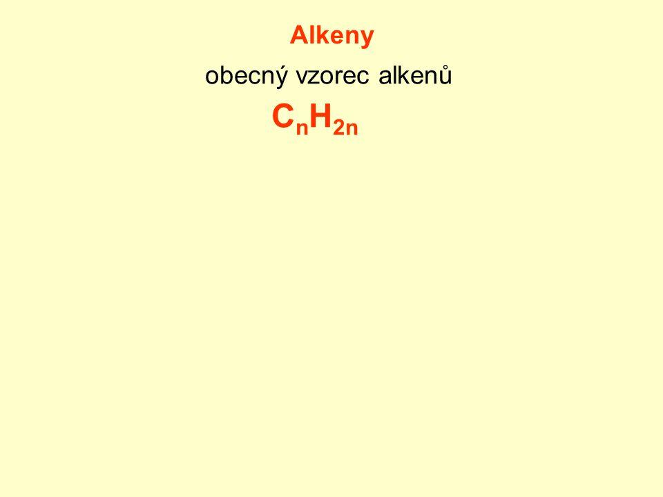 Alkeny obecný vzorec alkenů CnH2n