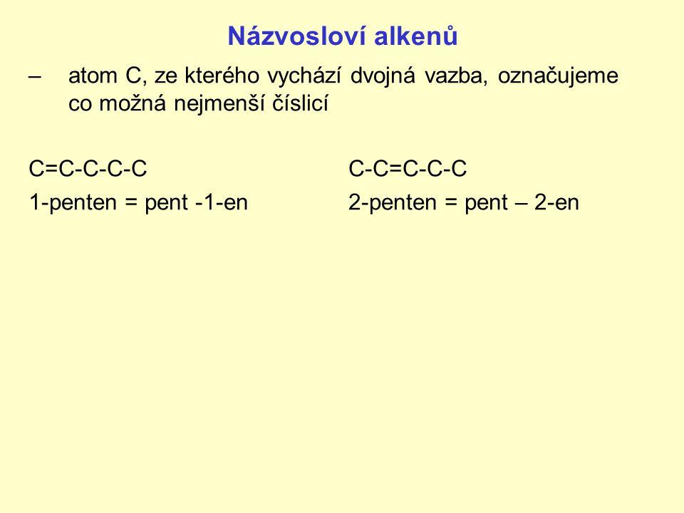 Názvosloví alkenů atom C, ze kterého vychází dvojná vazba, označujeme co možná nejmenší číslicí. C=C-C-C-C C-C=C-C-C.