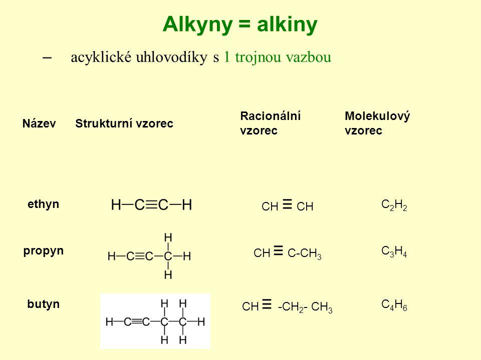 Alkyny = alkiny acyklické uhlovodíky s 1 trojnou vazbou Název