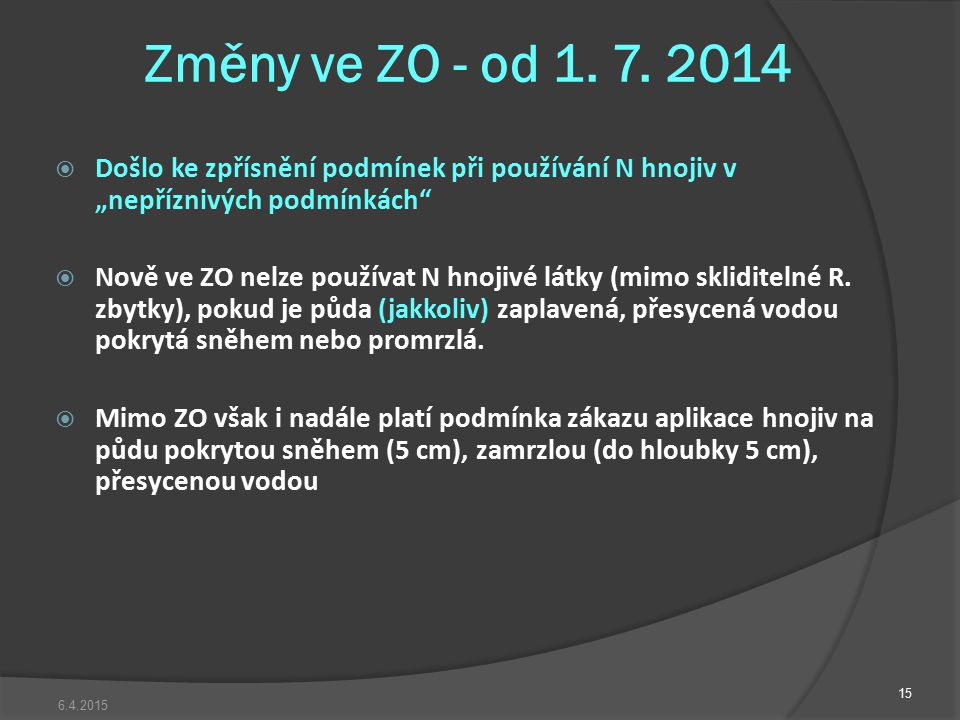 """Změny ve ZO - od 1. 7. 2014 Došlo ke zpřísnění podmínek při používání N hnojiv v """"nepříznivých podmínkách"""