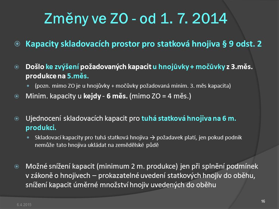 Změny ve ZO - od 1. 7. 2014 Kapacity skladovacích prostor pro statková hnojiva § 9 odst. 2.