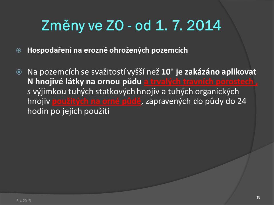Změny ve ZO - od 1. 7. 2014 Hospodaření na erozně ohrožených pozemcích.