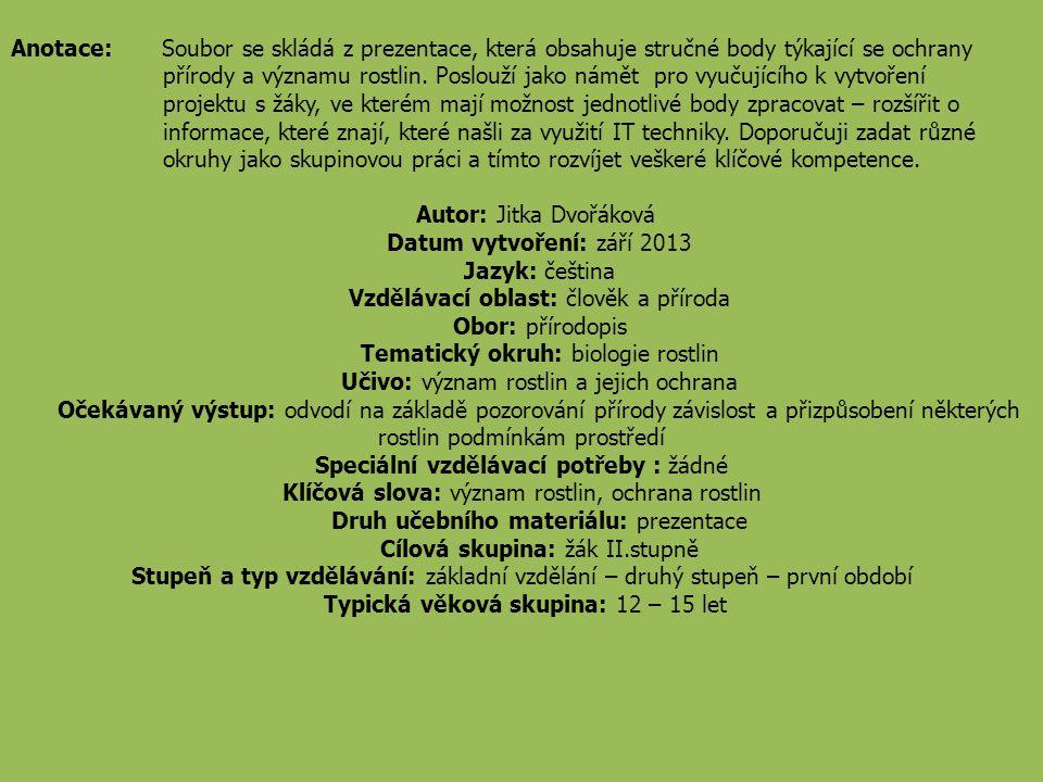 Autor: Jitka Dvořáková Datum vytvoření: září 2013 Jazyk: čeština