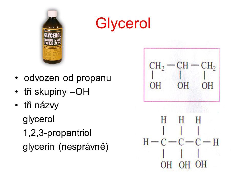 Glycerol odvozen od propanu tři skupiny –OH tři názvy glycerol