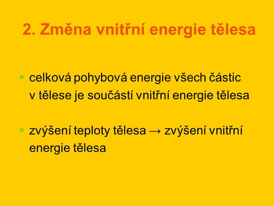 2. Změna vnitřní energie tělesa