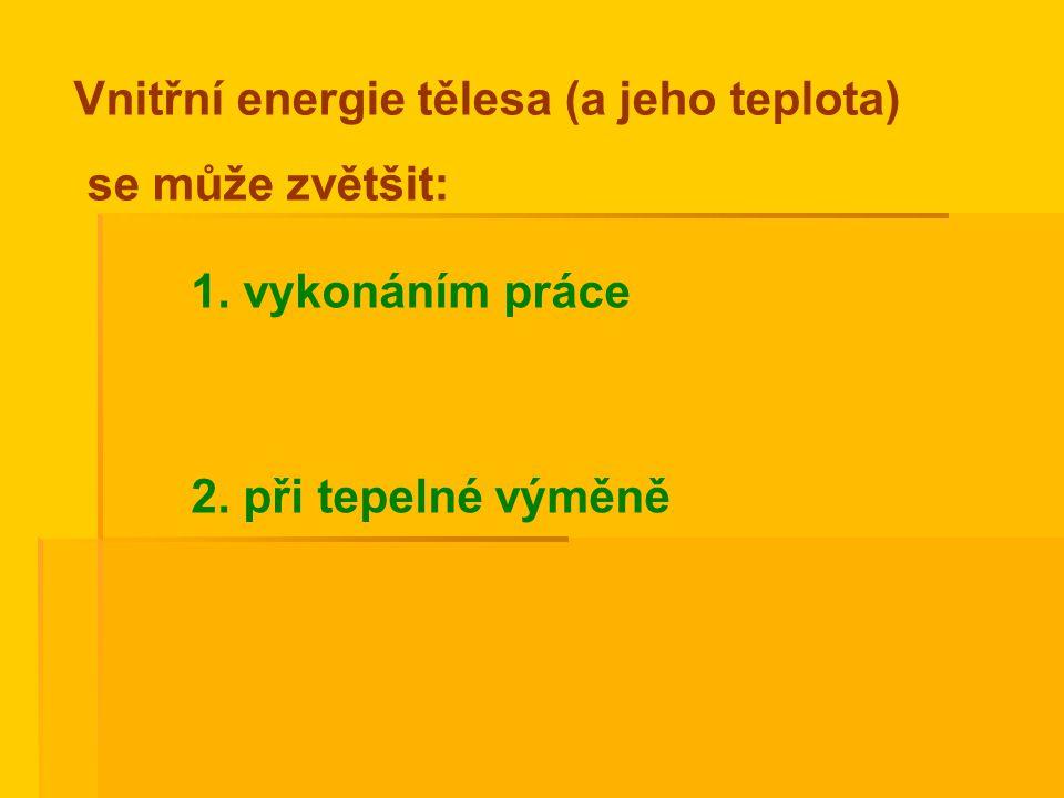 Vnitřní energie tělesa (a jeho teplota)
