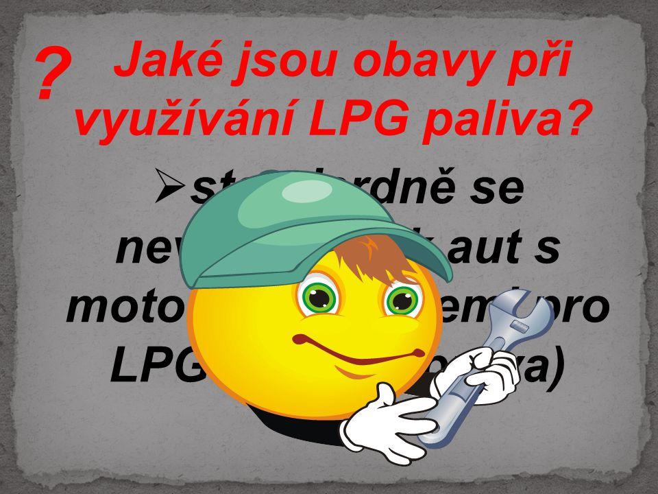 Jaké jsou obavy při využívání LPG paliva