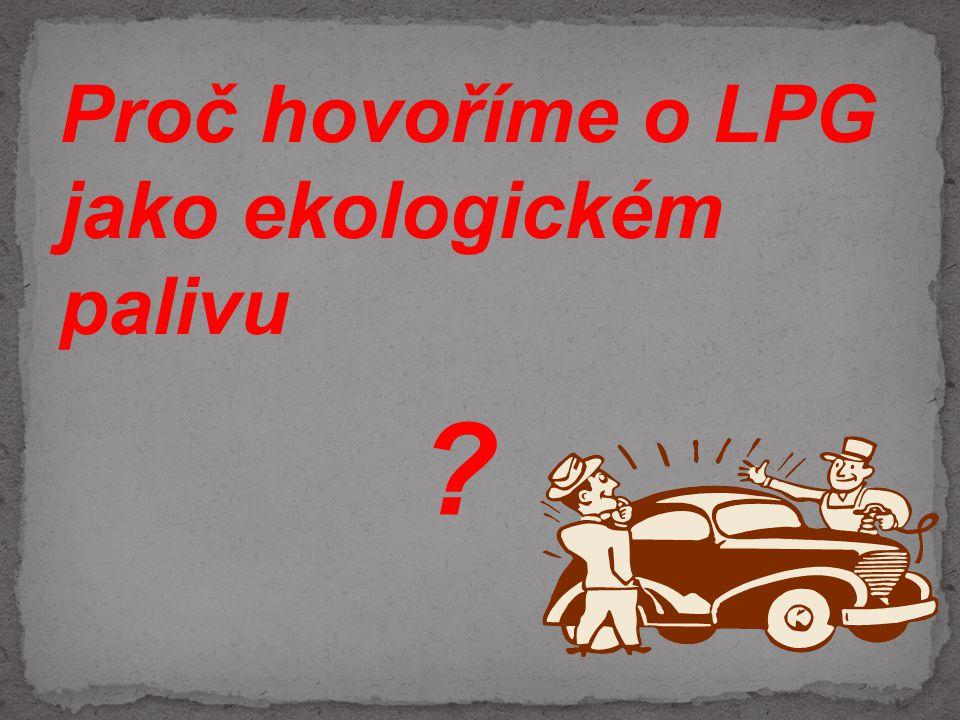 Proč hovoříme o LPG jako ekologickém palivu
