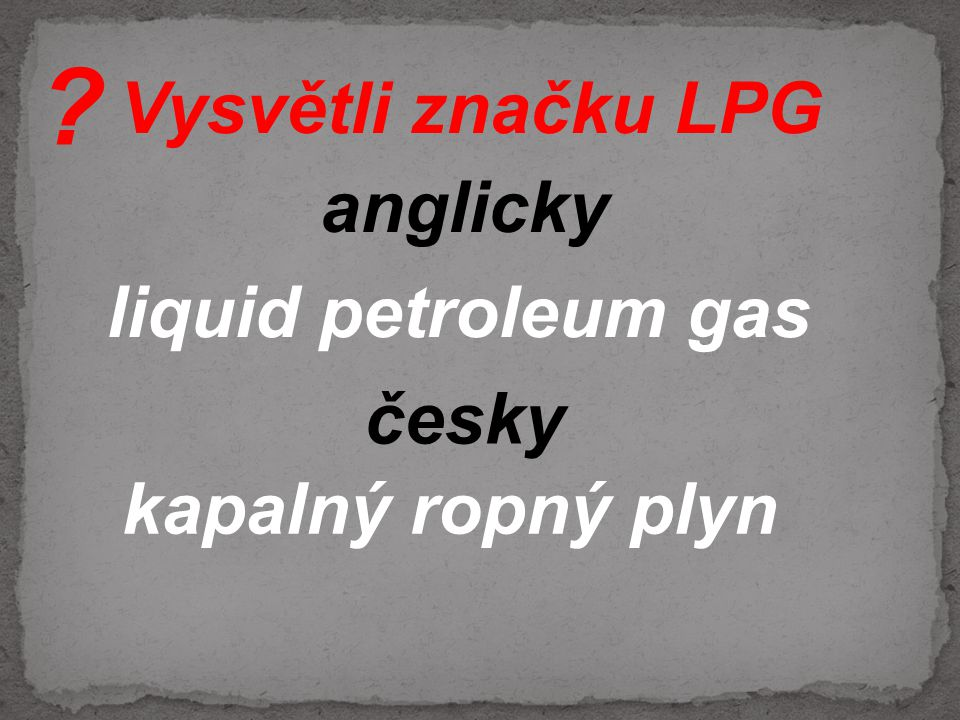 Vysvětli značku LPG anglicky liquid petroleum gas česky