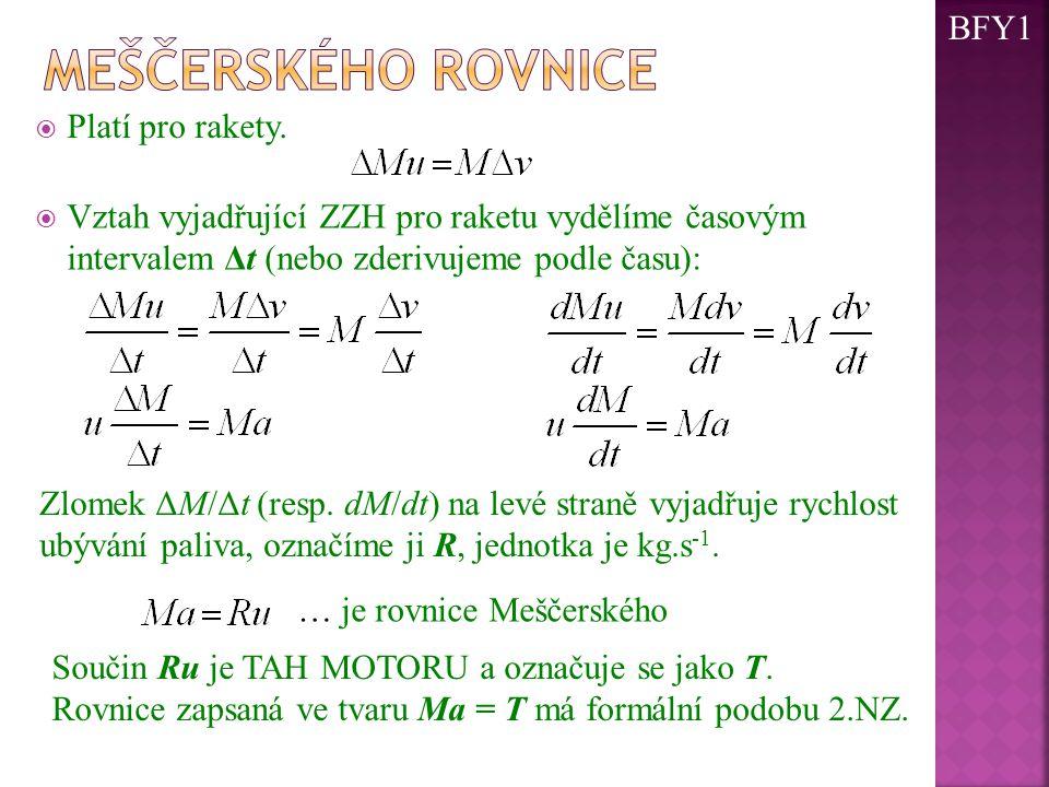 Meščerského rovnice BFY1 Platí pro rakety.