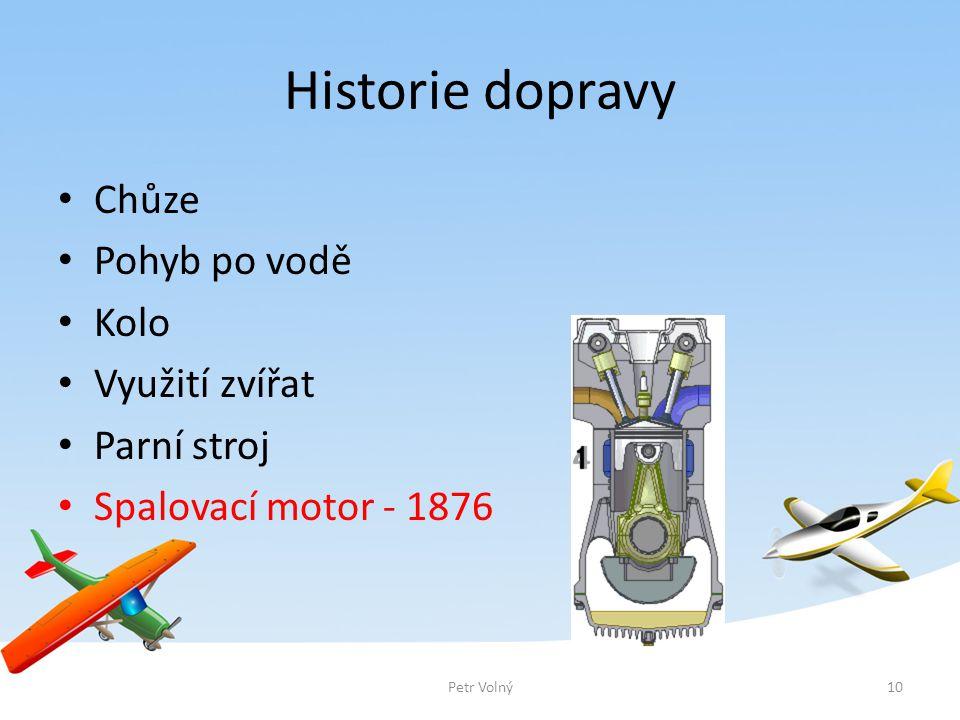 Historie dopravy Chůze Pohyb po vodě Kolo Využití zvířat Parní stroj