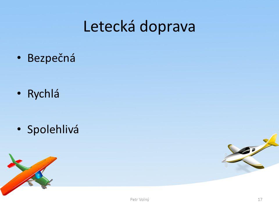 Letecká doprava Bezpečná Rychlá Spolehlivá Petr Volný