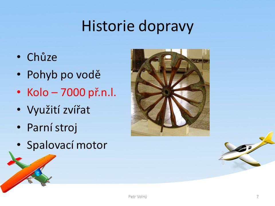 Historie dopravy Chůze Pohyb po vodě Kolo – 7000 př.n.l.