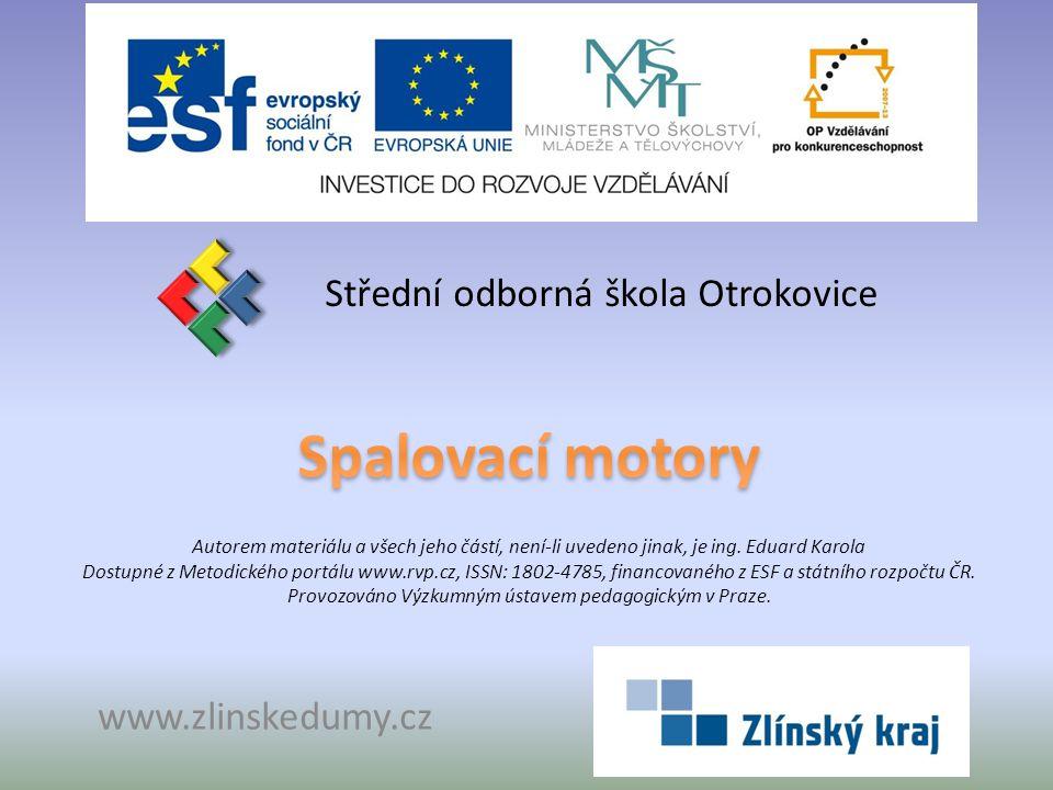 Spalovací motory Střední odborná škola Otrokovice www.zlinskedumy.cz