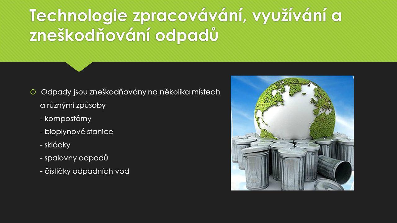 Technologie zpracovávání, využívání a zneškodňování odpadů
