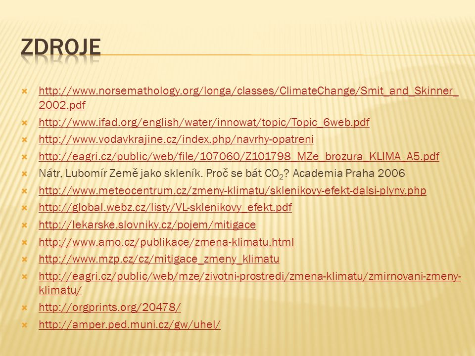 zdroje http://www.norsemathology.org/longa/classes/ClimateChange/Smit_and_Skinner_2002.pdf.