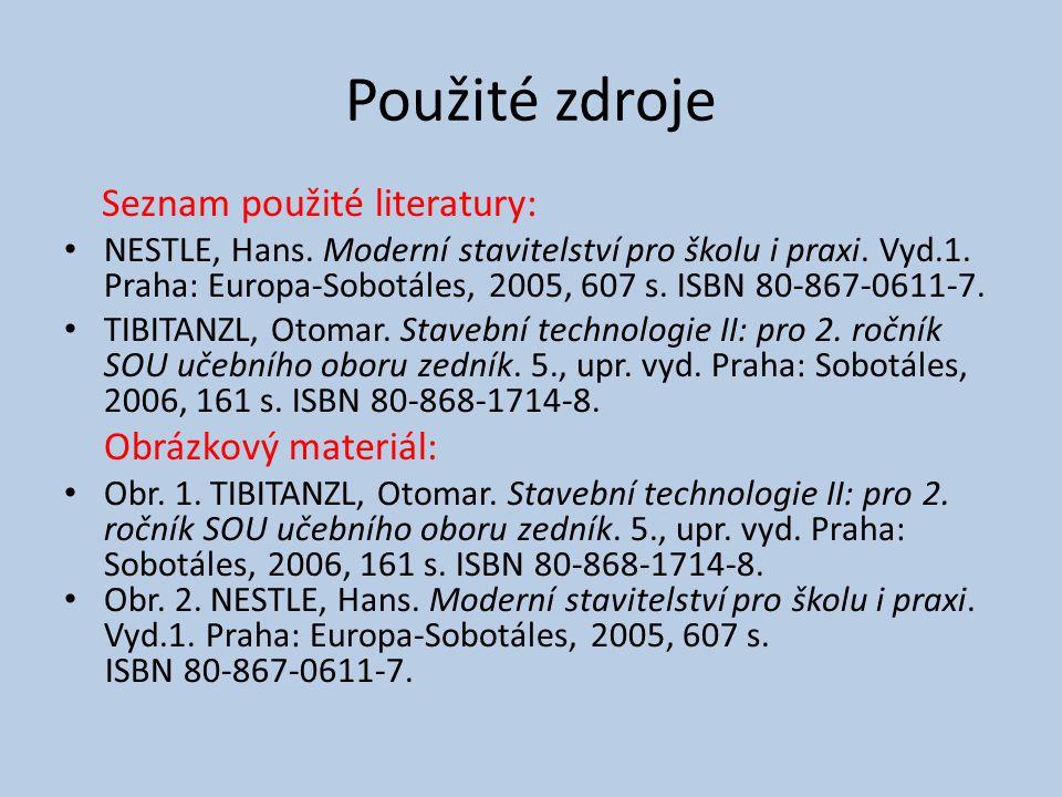 Použité zdroje Seznam použité literatury: