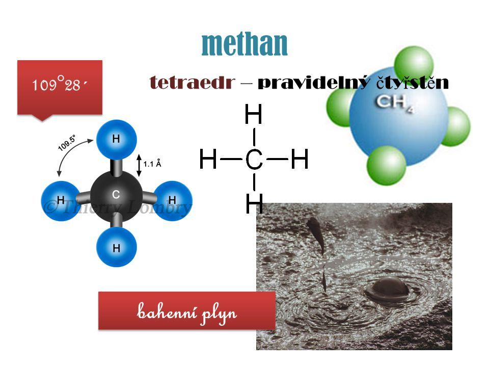 methan 109°28´ tetraedr – pravidelný čtyřstěn bahenní plyn