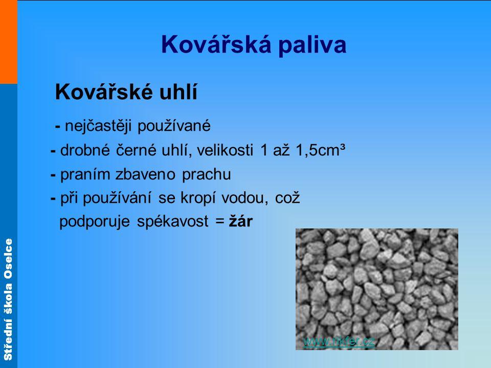Kovářská paliva Kovářské uhlí - nejčastěji používané