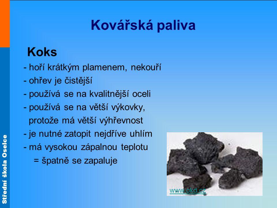 Kovářská paliva Koks - hoří krátkým plamenem, nekouří