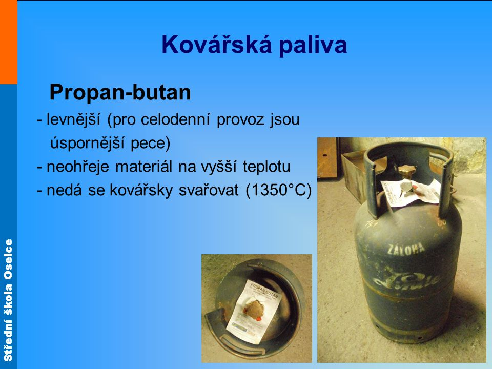 Kovářská paliva Propan-butan - levnější (pro celodenní provoz jsou
