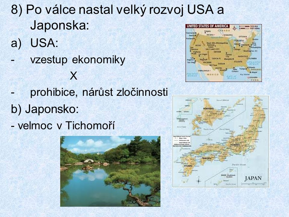 8) Po válce nastal velký rozvoj USA a Japonska: