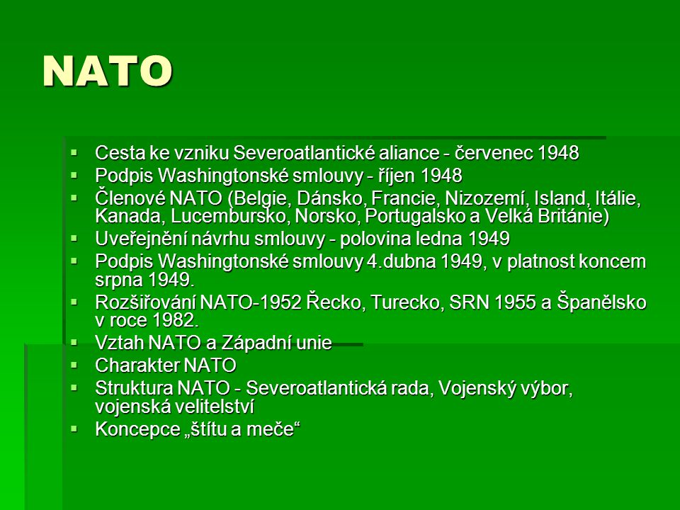 NATO Cesta ke vzniku Severoatlantické aliance - červenec 1948