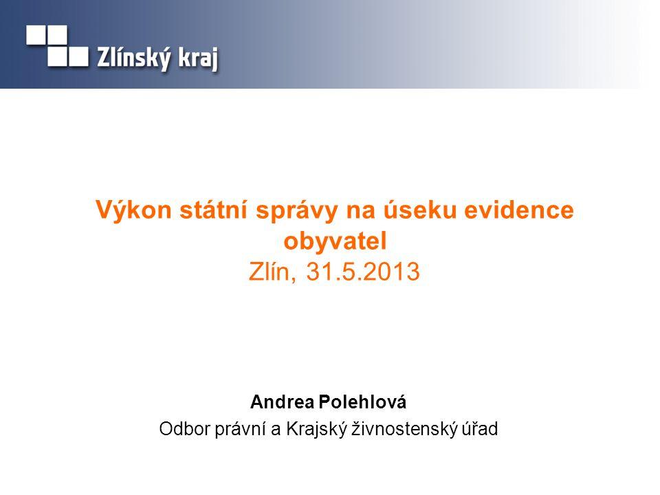 Výkon státní správy na úseku evidence obyvatel Zlín, 31.5.2013