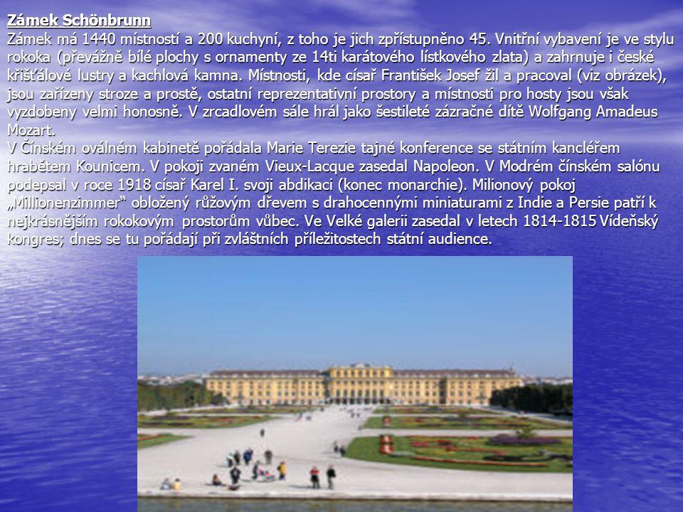 Zámek Schönbrunn Zámek má 1440 místností a 200 kuchyní, z toho je jich zpřístupněno 45.