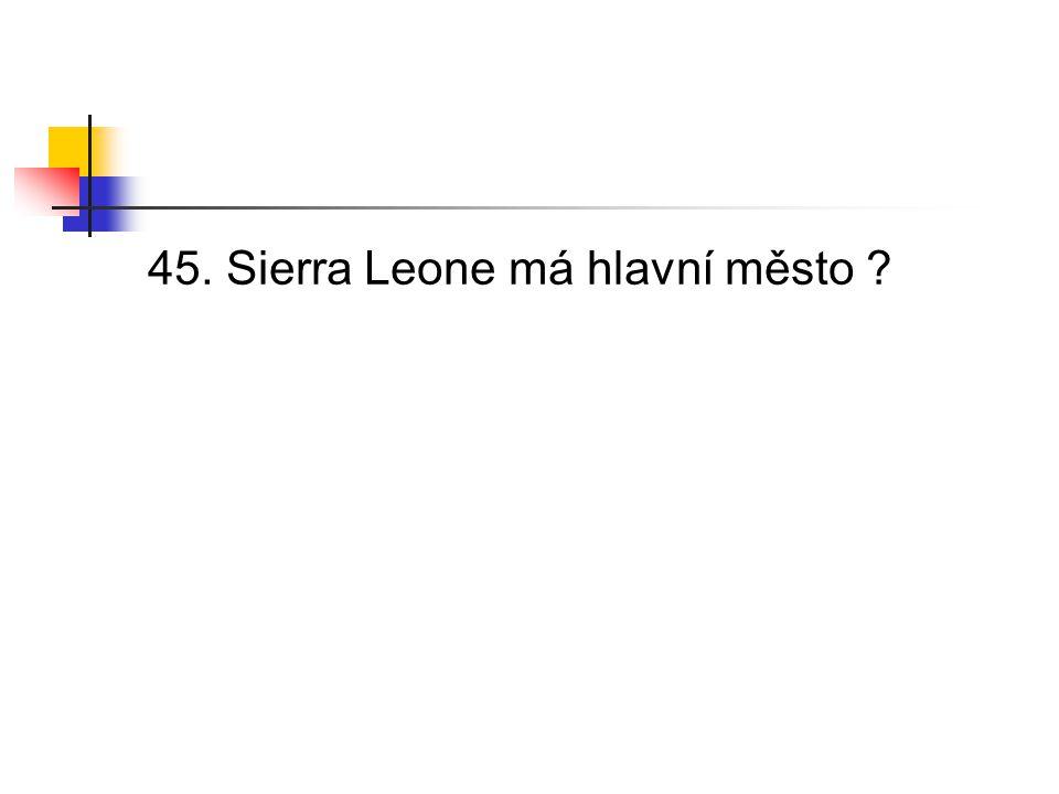 45. Sierra Leone má hlavní město